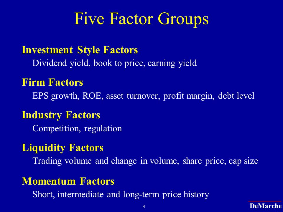 DeMarche 5 Key Factor Groups Providing Highest Sources of Alpha Valuation Risk Growth Industry Momentum Liquidity Style