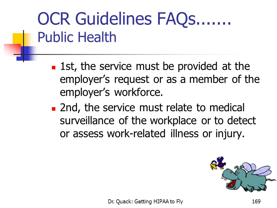 Dr. Quack: Getting HIPAA to Fly169 OCR Guidelines FAQs....... Public Health 1st, the service must be provided at the employer's request or as a member