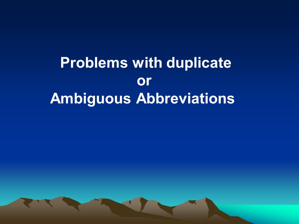 Problems with duplicate or Ambiguous Abbreviations
