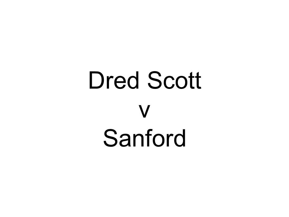 Dred Scott v Sanford