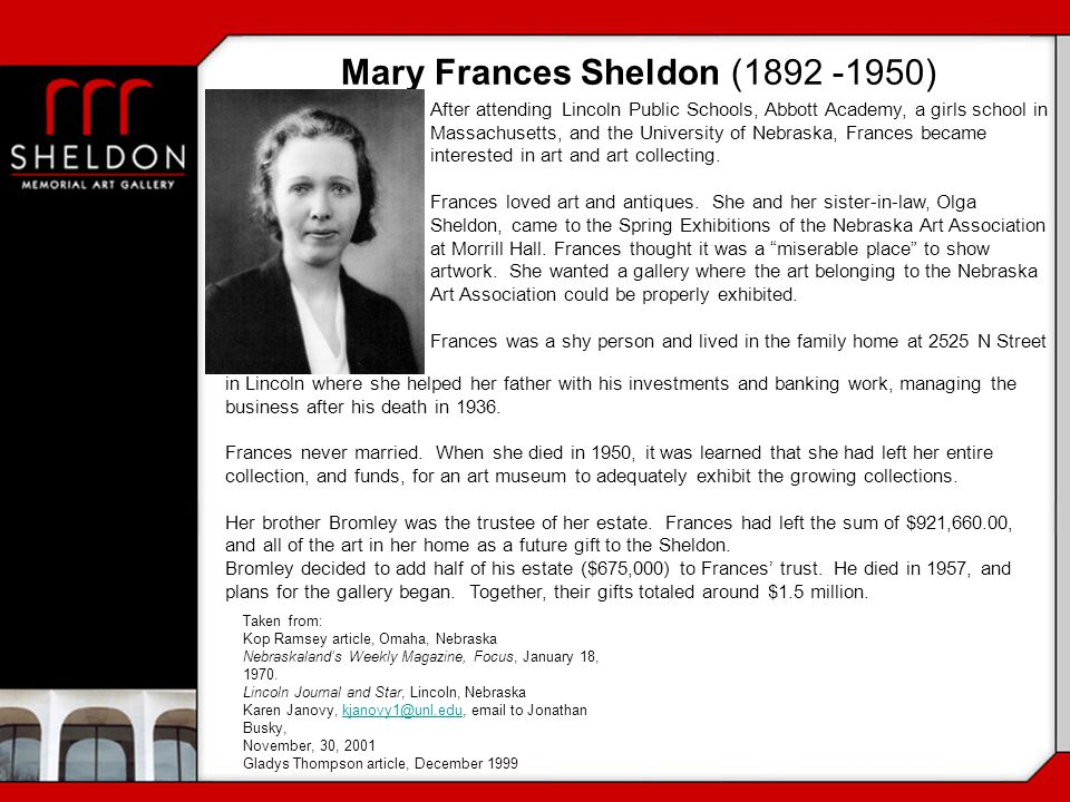 After attending Lincoln Public Schools, Abbott Academy, a girls school in Massachusetts, and the University of Nebraska, Frances became interested in
