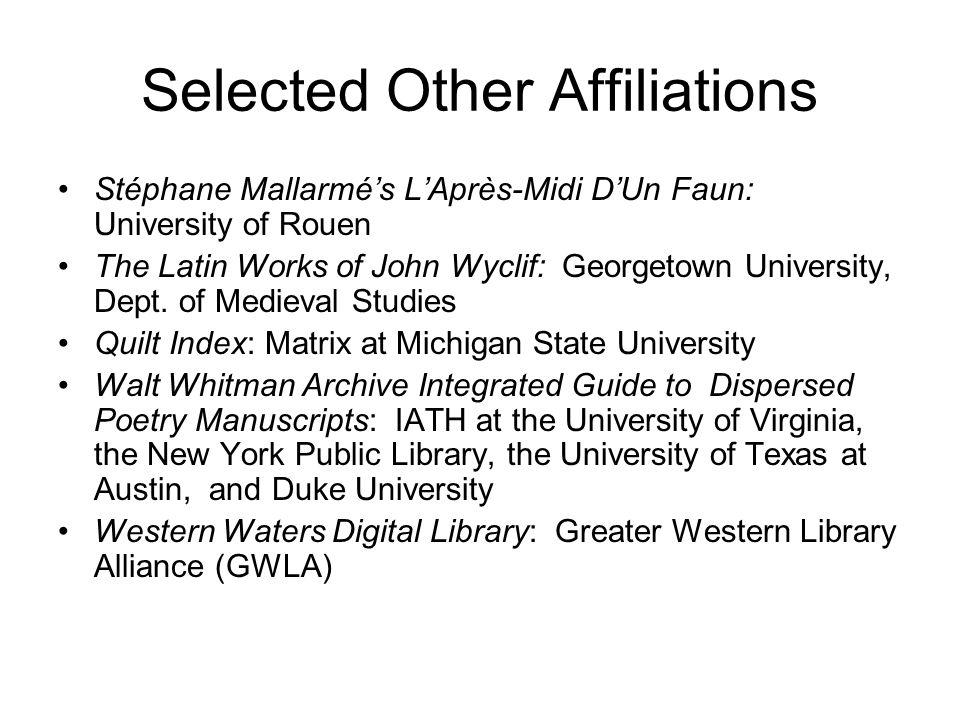 Selected Other Affiliations Stéphane Mallarmé's L'Après-Midi D'Un Faun: University of Rouen The Latin Works of John Wyclif: Georgetown University, Dept.