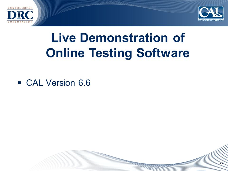 22 Live Demonstration of Online Testing Software  CAL Version 6.6