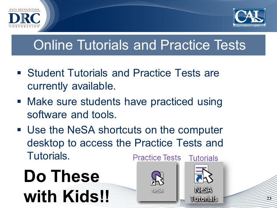 23  Student Tutorials and Practice Tests are currently available.