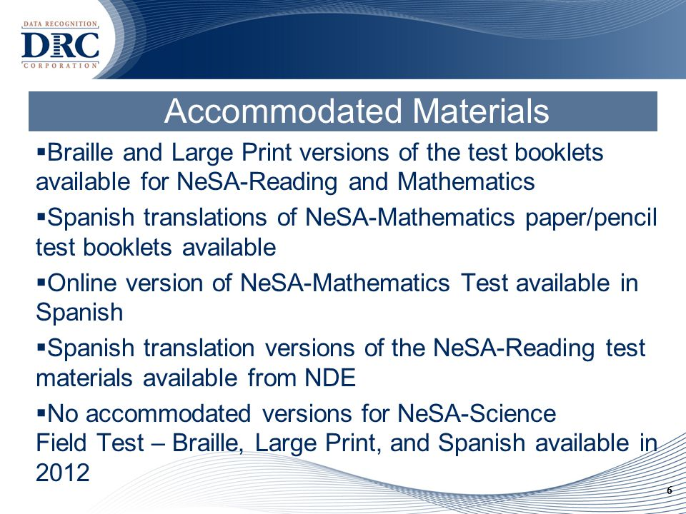 7 Accommodations  Online visual accommodations available to all students if requested prior to printing of tickets  Accommodations for Students with IEP or 504 Plans and English Language Learners must be reported – Answer Sheets and Student Editor  See NDE website for the Approved Accommodations Document http://www.education.ne.gov/Assessment/documents/ NeSA_Accommodations.pdf