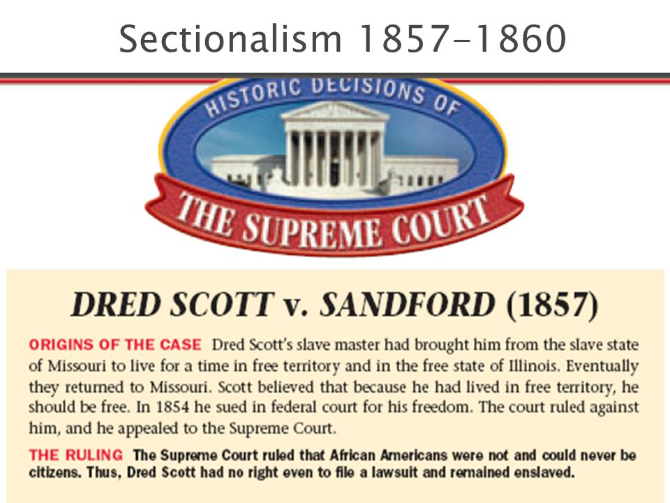 Sectionalism 1857-1860
