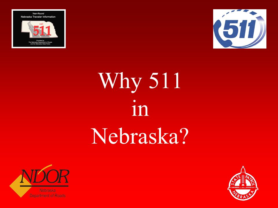 Why 511 in Nebraska?