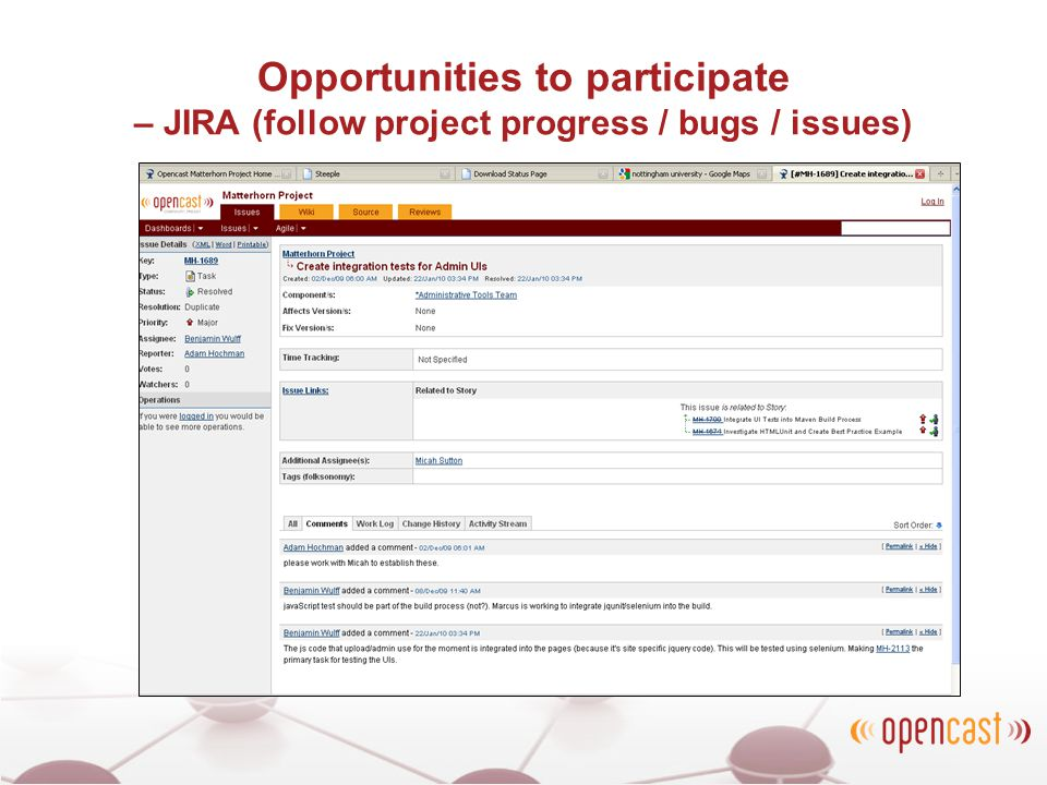 Opportunities to participate – JIRA (follow project progress / bugs / issues)