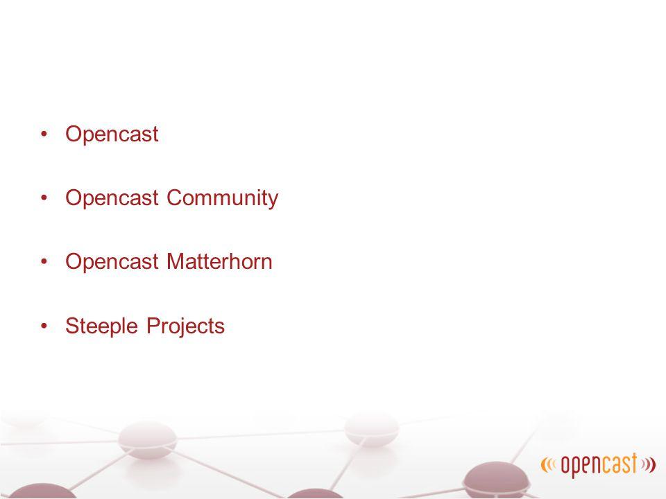 Opencast Opencast Community Opencast Matterhorn Steeple Projects