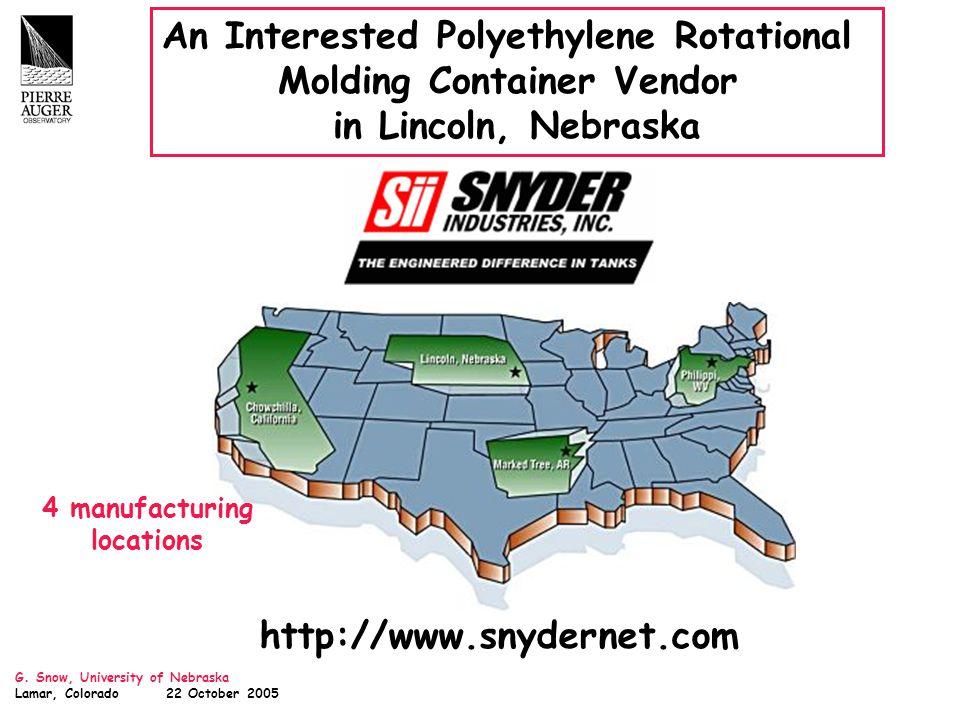 G. Snow, University of Nebraska Lamar, Colorado 22 October 2005 An Interested Polyethylene Rotational Molding Container Vendor in Lincoln, Nebraska ht