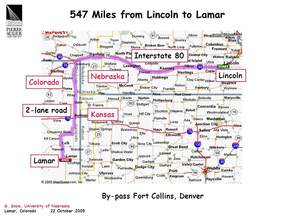 G. Snow, University of Nebraska Lamar, Colorado 22 October 2005 547 Miles from Lincoln to Lamar Colorado Nebraska Kansas Lincoln Lamar Interstate 80 2