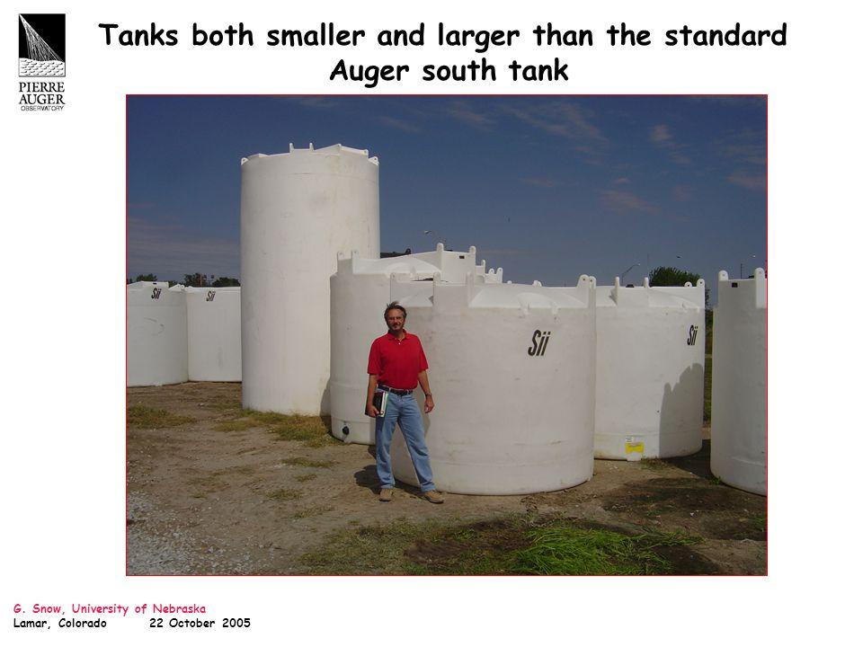 G. Snow, University of Nebraska Lamar, Colorado 22 October 2005 Tanks both smaller and larger than the standard Auger south tank