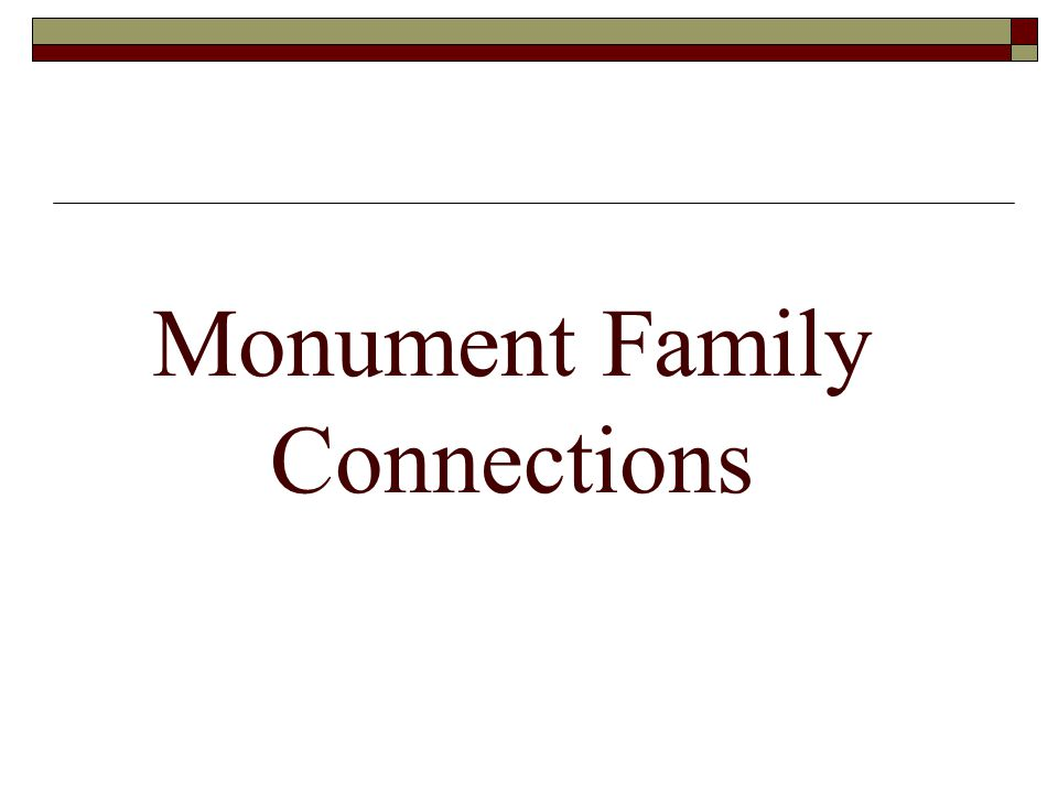 Monument Family Connections