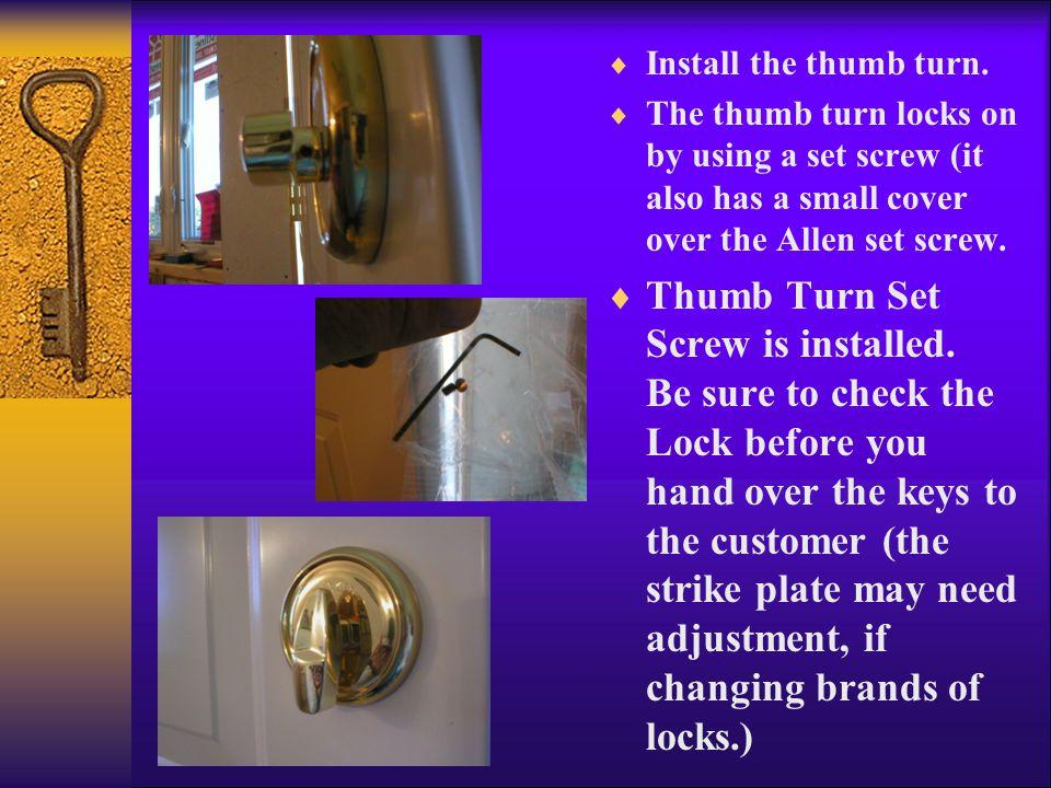  Install the thumb turn.