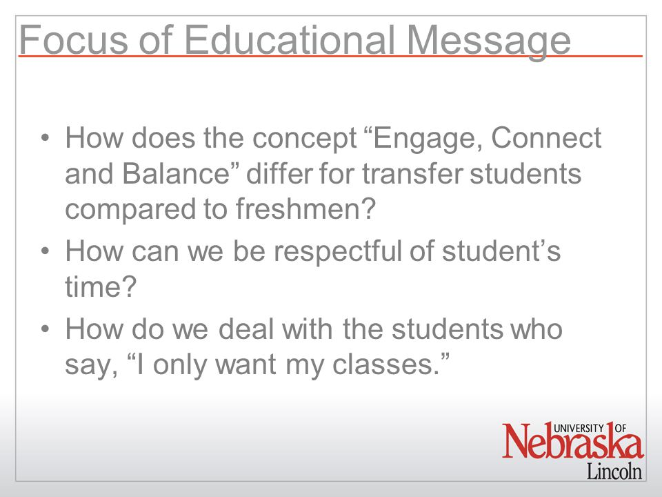 Focus of Educational Message How does the concept Engage, Connect and Balance differ for transfer students compared to freshmen.