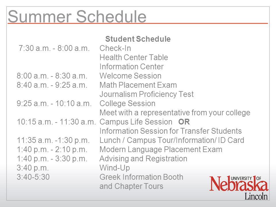 Summer Schedule Student Schedule 7:30 a.m.
