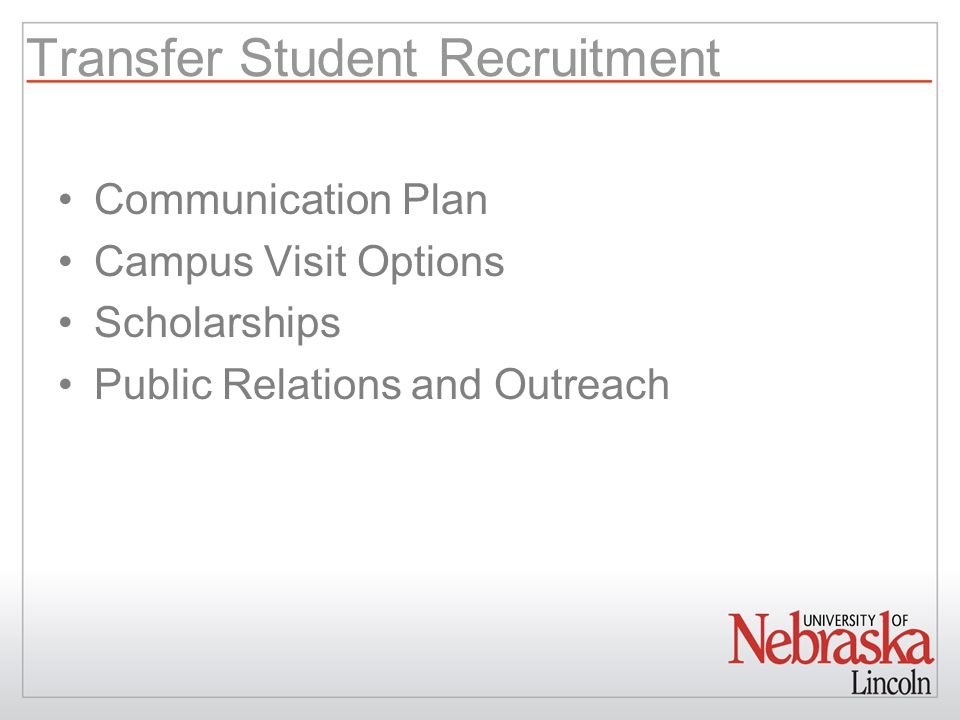 Transfer Student Recruitment Communication Plan Campus Visit Options Scholarships Public Relations and Outreach