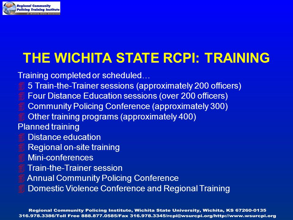 THE WICHITA STATE RCPI: ACCOMPLISHMENTS Completion of a training needs assessment in Kansas and Nebraska Creation and continued development of a compr