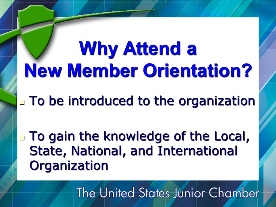 Why Attend a New Member Orientation.