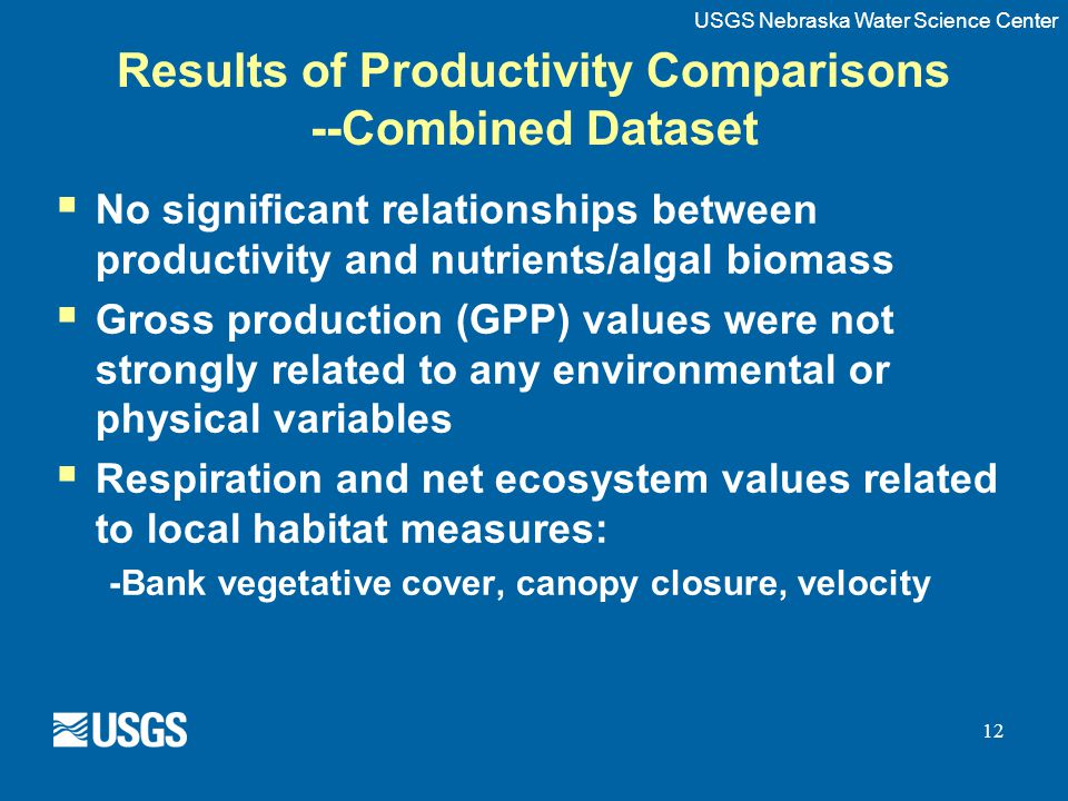 12 Results of Productivity Comparisons --Combined Dataset  No significant relationships between productivity and nutrients/algal biomass  Gross prod