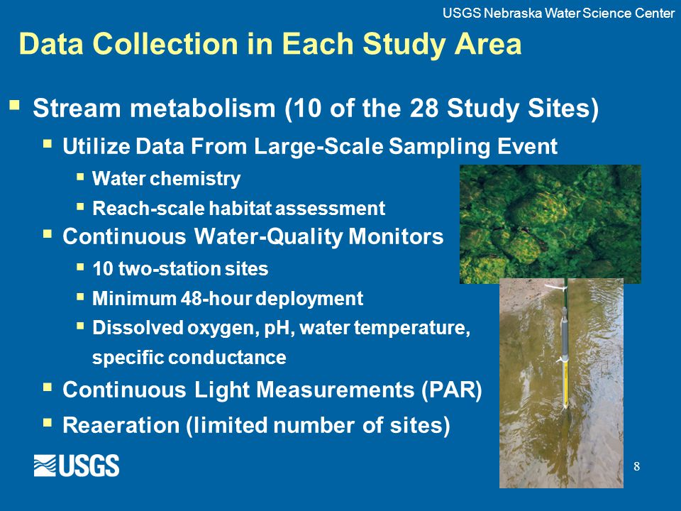 8 Data Collection in Each Study Area  Stream metabolism (10 of the 28 Study Sites)  Utilize Data From Large-Scale Sampling Event  Water chemistry 