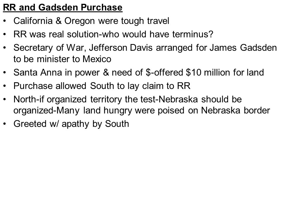 RR and Gadsden Purchase California & Oregon were tough travel RR was real solution-who would have terminus.