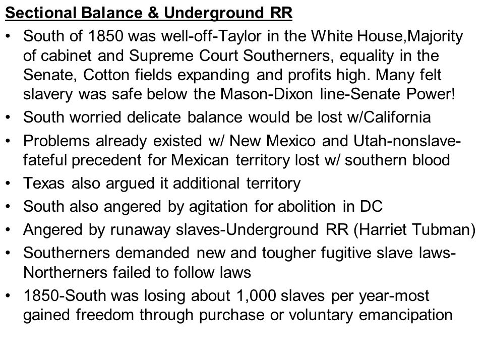 Sectional Balance & Underground RR South of 1850 was well-off-Taylor in the White House,Majority of cabinet and Supreme Court Southerners, equality in