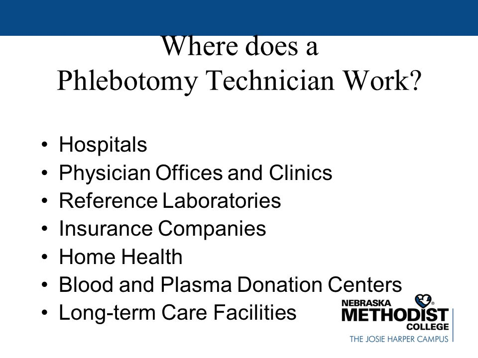 Where does a Phlebotomy Technician Work.