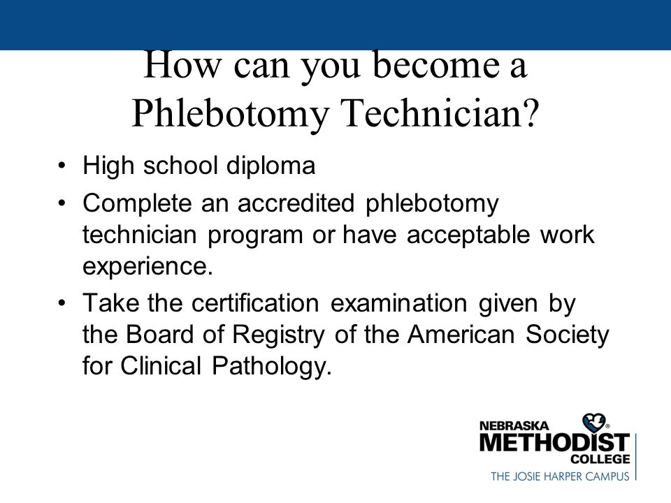 How can you become a Phlebotomy Technician.