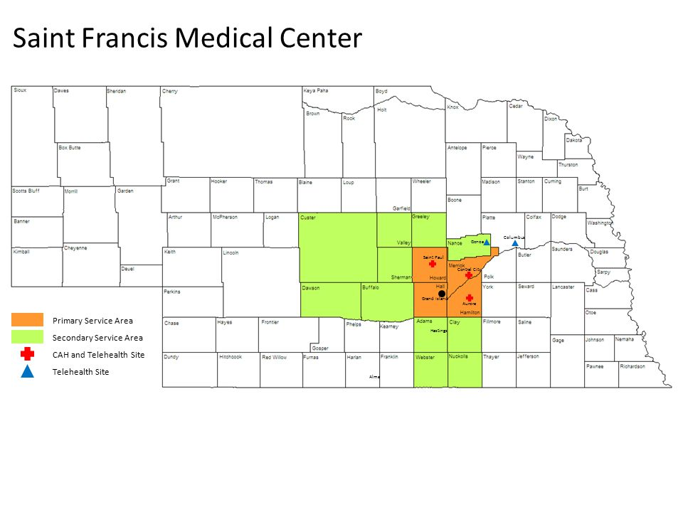 Saint Francis Medical Center Hastings Grand Island Alma Saint Paul Central City Aurora Primary Service Area Secondary Service Area Columbus Genoa CAH and Telehealth Site Telehealth Site