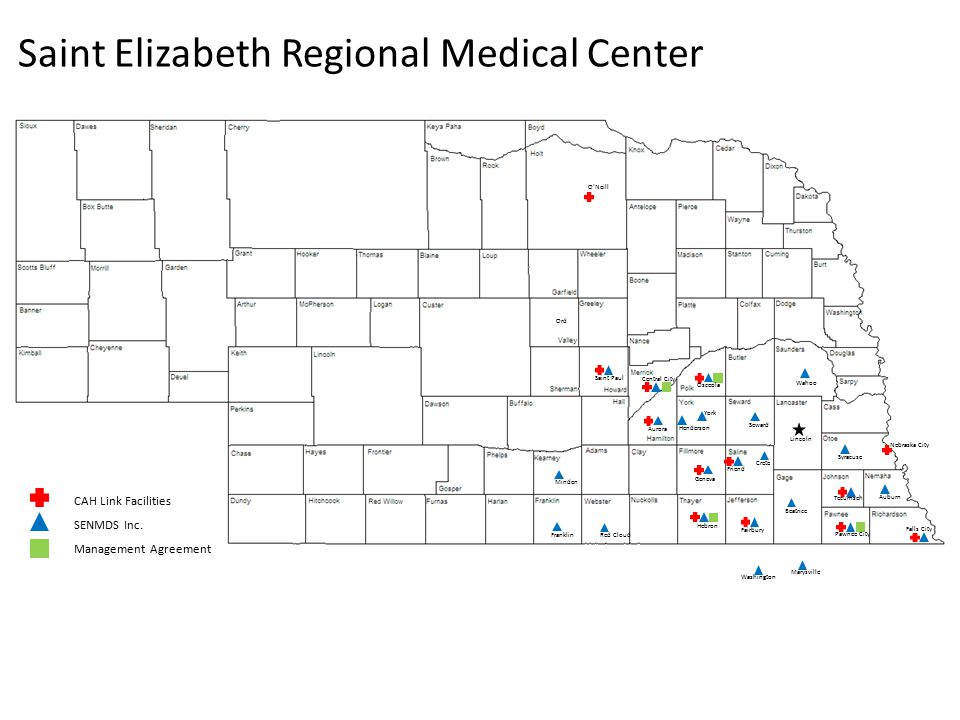 Saint Elizabeth Regional Medical Center Ord Lincoln Minden Red Cloud Auburn York Fairbury Geneva Beatrice Falls City Wahoo O'Neill Nebraska City Seward Aurora Franklin Crete Saint Paul Henderson Syracuse Pawnee City Tecumseh Hebron Friend Osceola Central City Washington Marysville CAH Link Facilities SENMDS Inc.