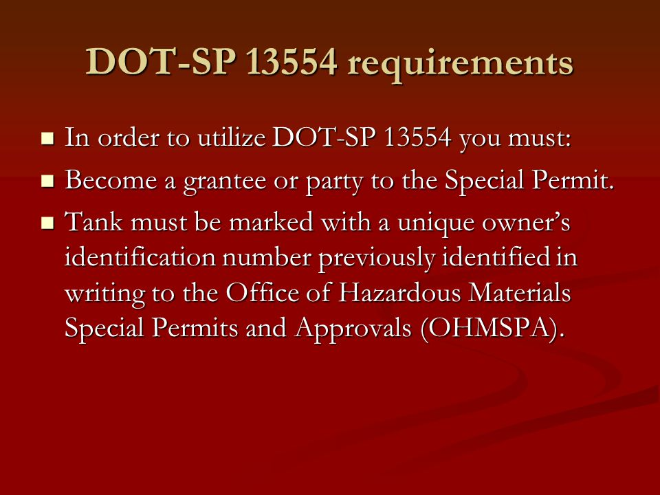 DOT-SP 13554 requirements In order to utilize DOT-SP 13554 you must: In order to utilize DOT-SP 13554 you must: Become a grantee or party to the Special Permit.