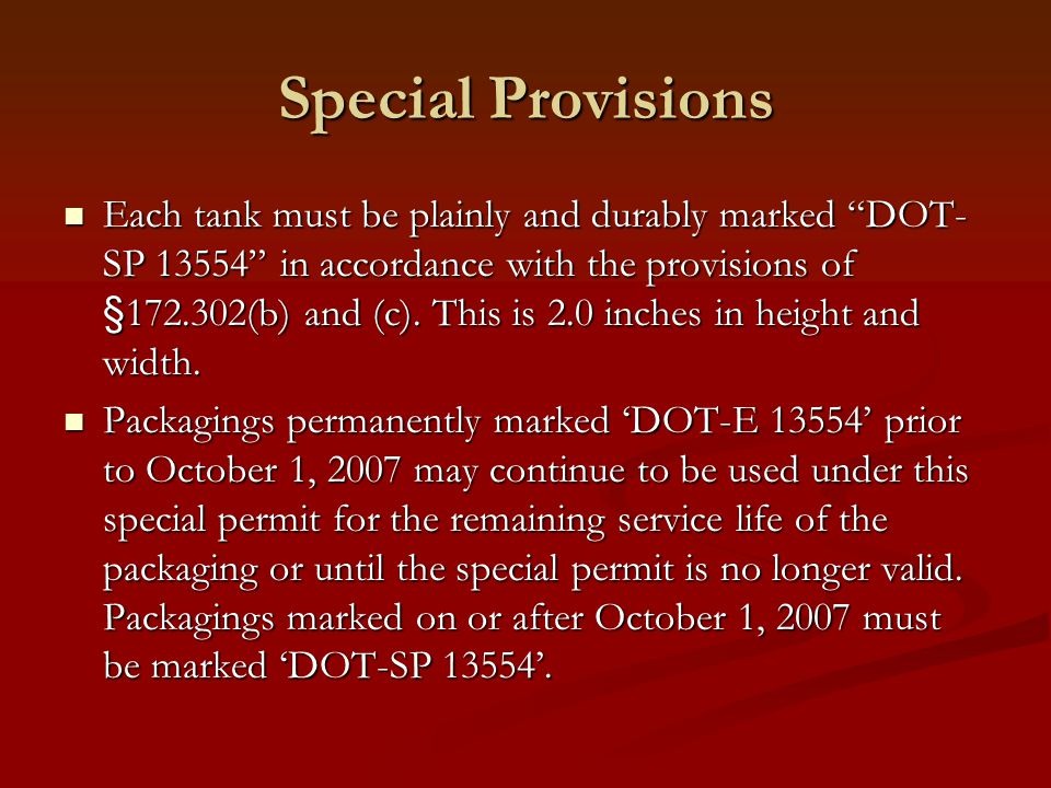 "Special Provisions Each tank must be plainly and durably marked ""DOT- SP 13554"" in accordance with the provisions of §172.302(b) and (c). This is 2.0"