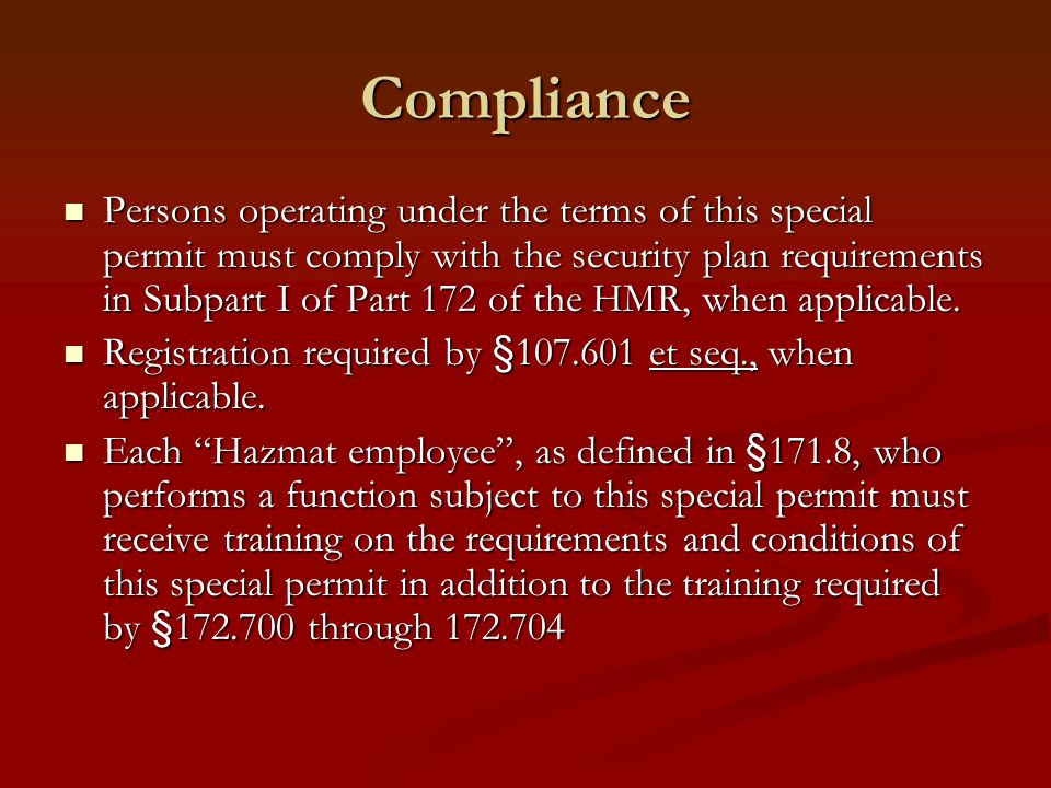 Compliance Persons operating under the terms of this special permit must comply with the security plan requirements in Subpart I of Part 172 of the HMR, when applicable.