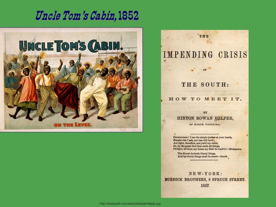 Uncle Tom's Cabin, 1852 http://docsouth.unc.edu/nc/helper/helptp.jpg