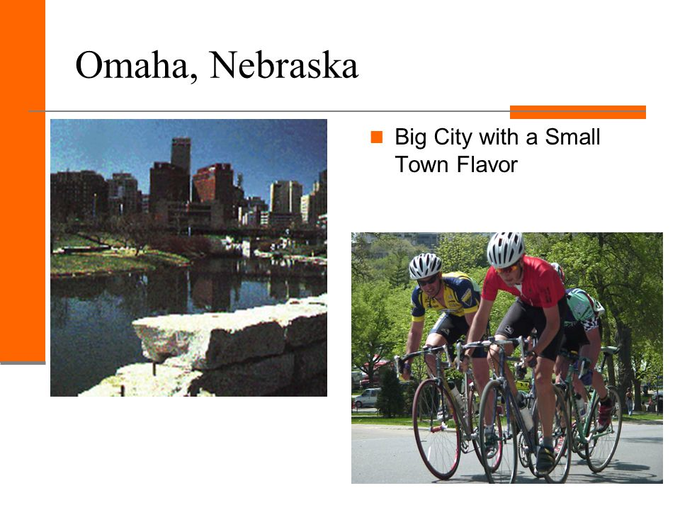 Omaha, Nebraska Big City with a Small Town Flavor