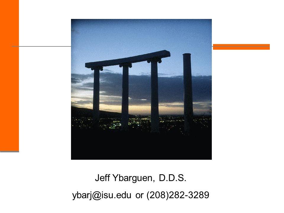 Jeff Ybarguen, D.D.S. ybarj@isu.edu or (208)282-3289