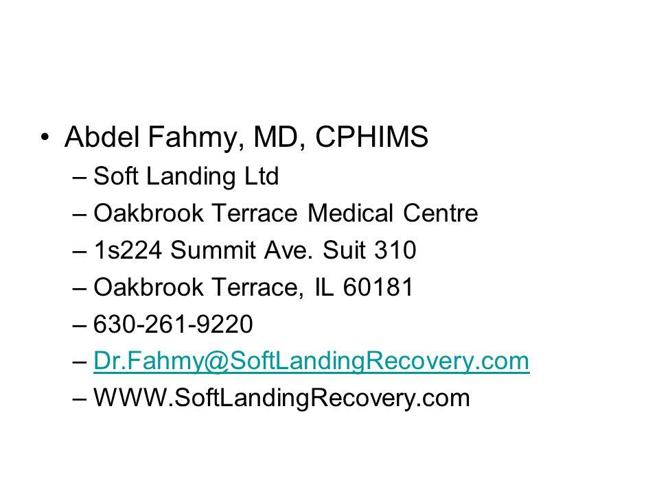 Abdel Fahmy, MD, CPHIMS –S–Soft Landing Ltd –O–Oakbrook Terrace Medical Centre –1–1s224 Summit Ave.