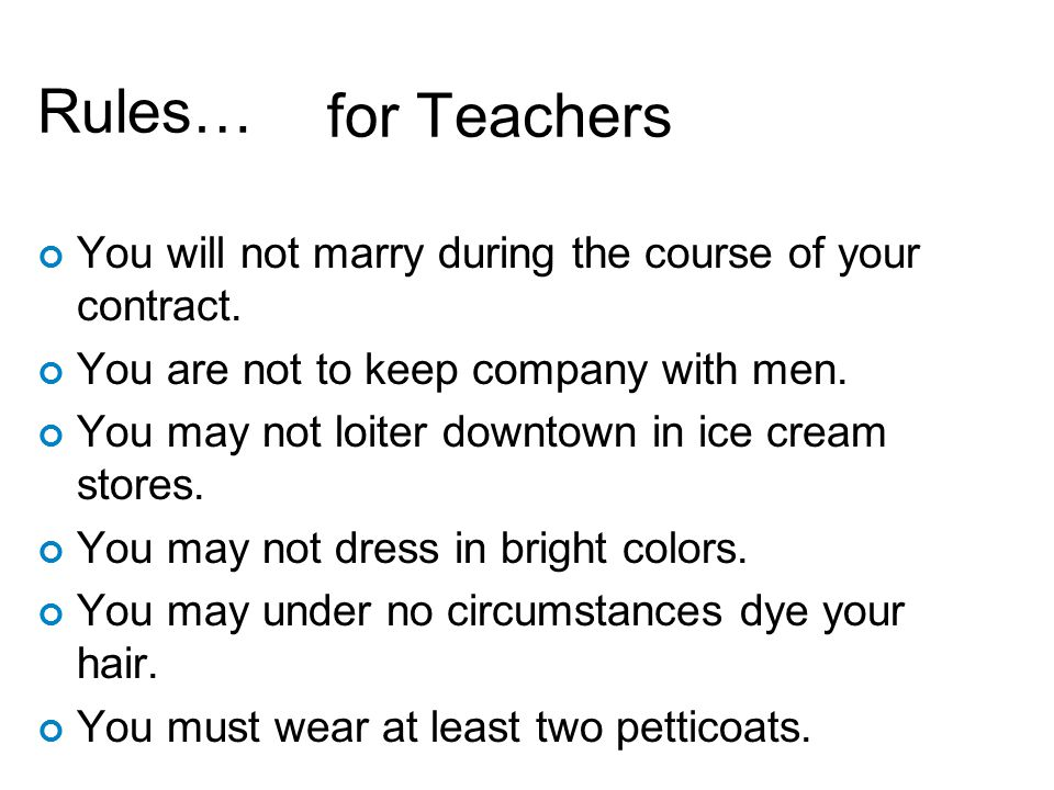 Rules… You will not marry during the course of your contract.