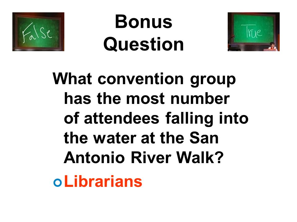 Bonus Question What convention group has the most number of attendees falling into the water at the San Antonio River Walk.