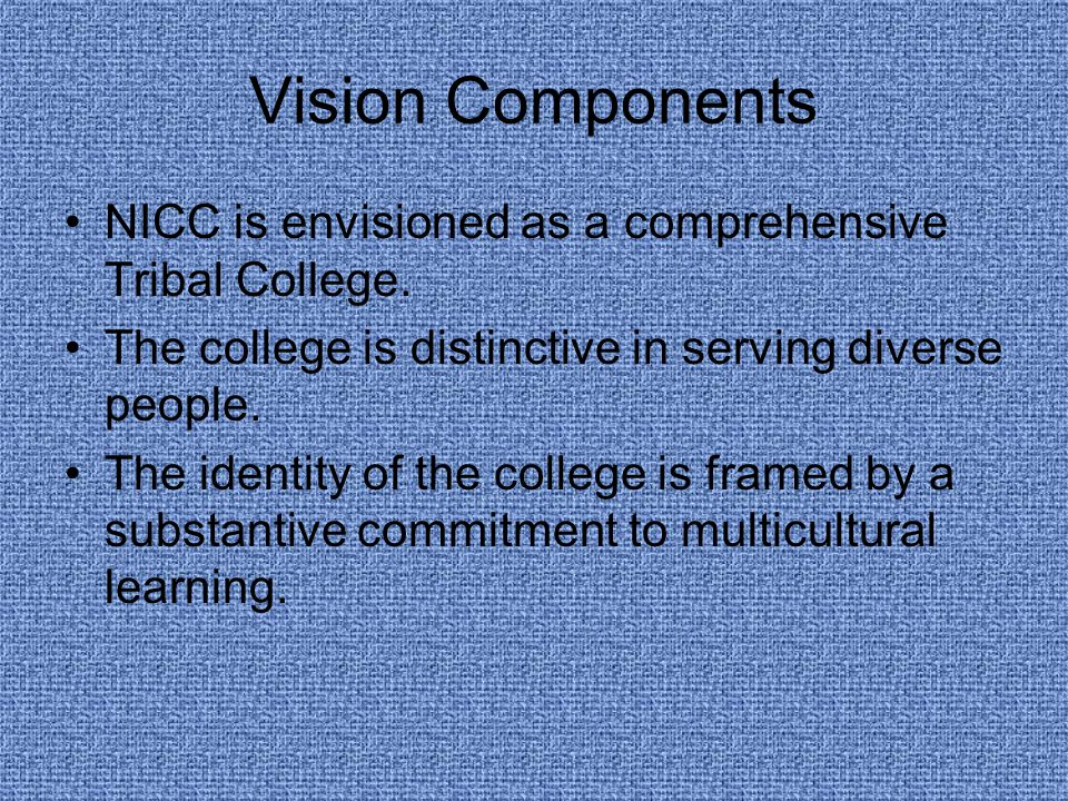 Vision Components NICC is envisioned as a comprehensive Tribal College.