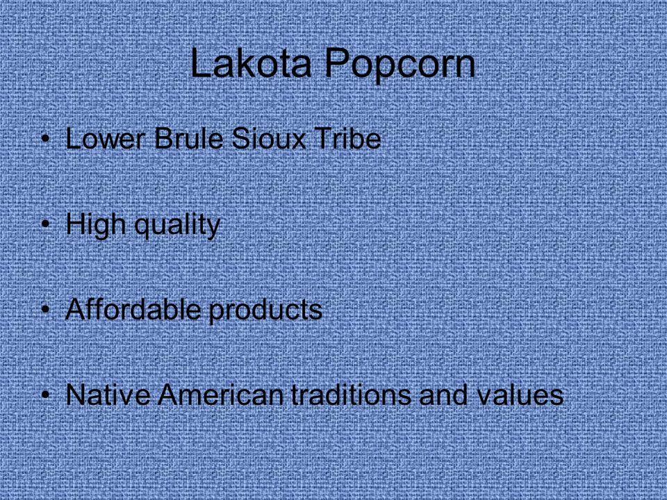 Lakota Popcorn Lower Brule Sioux Tribe High quality Affordable products Native American traditions and values