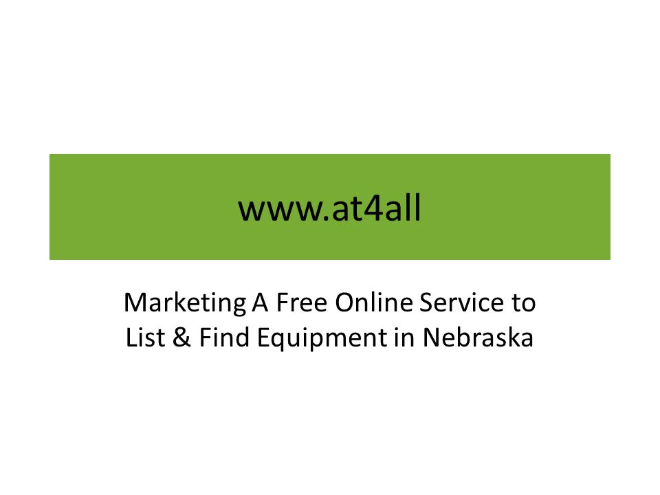 www.at4all Marketing A Free Online Service to List & Find Equipment in Nebraska