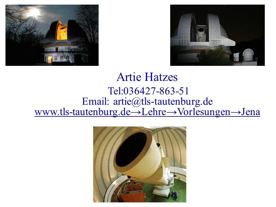 Artie Hatzes Tel:036427-863-51 Email: artie@tls-tautenburg.de www.tls-tautenburg.de → Lehre → Vorlesungen → Jena