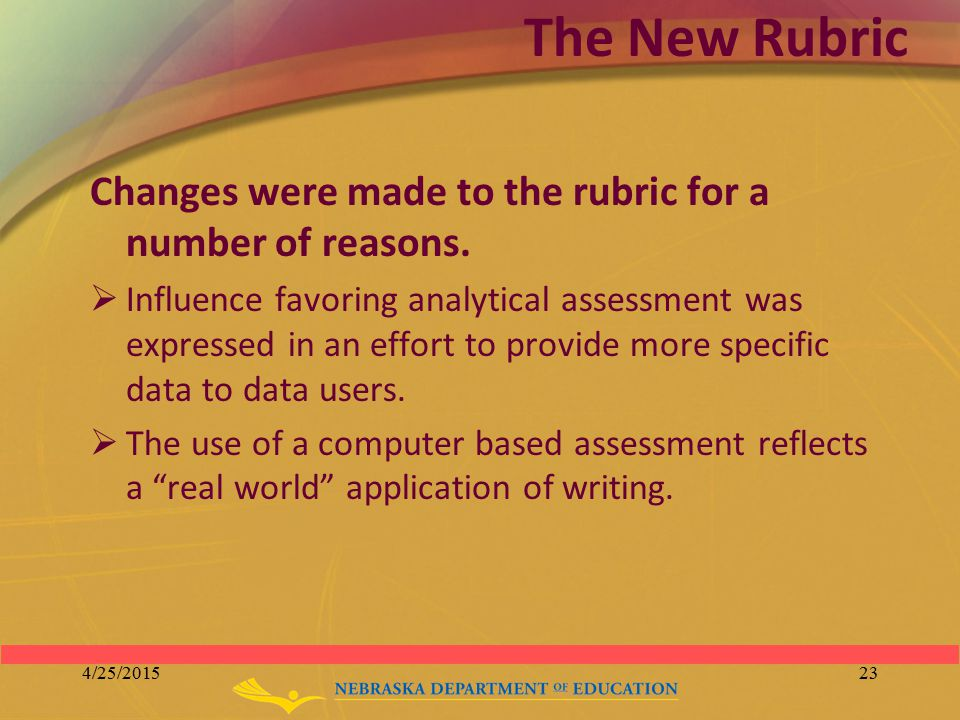 The New Rubric Changes were made to the rubric for a number of reasons.  Influence favoring analytical assessment was expressed in an effort to provi