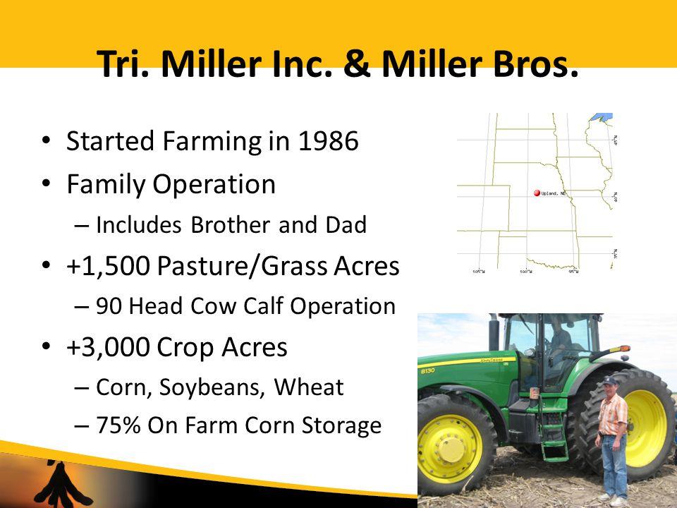 Tri. Miller Inc. & Miller Bros.