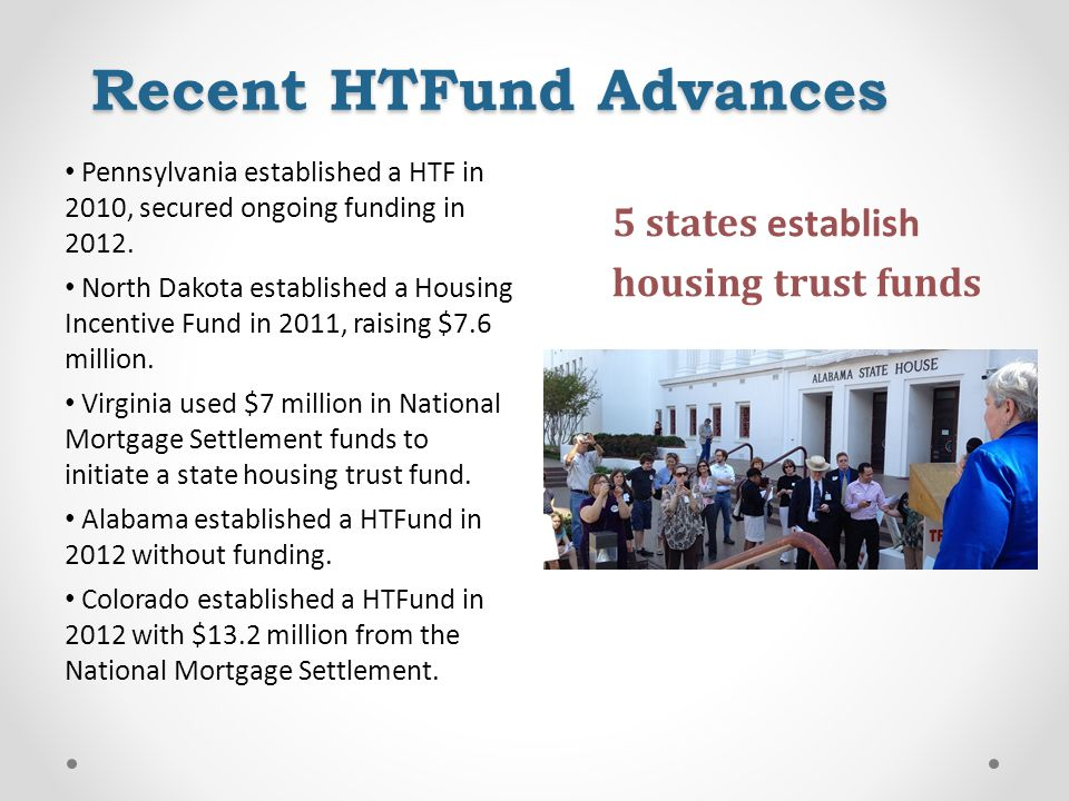 Recent HTFund Advances Pennsylvania established a HTF in 2010, secured ongoing funding in 2012.