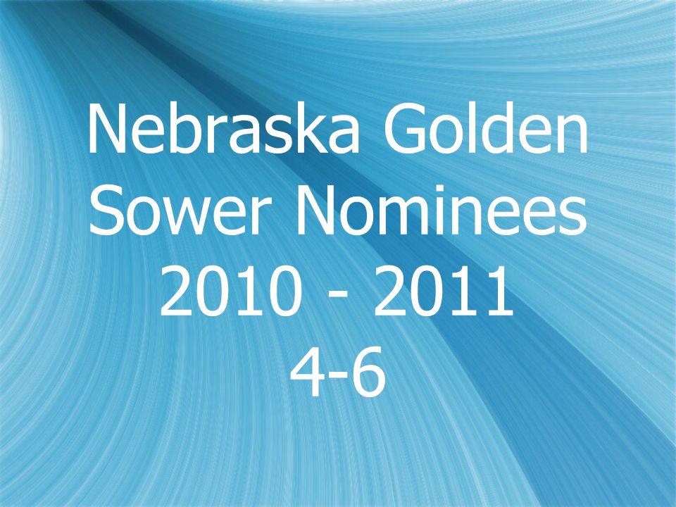 Nebraska Golden Sower Nominees 2010 - 2011 4-6
