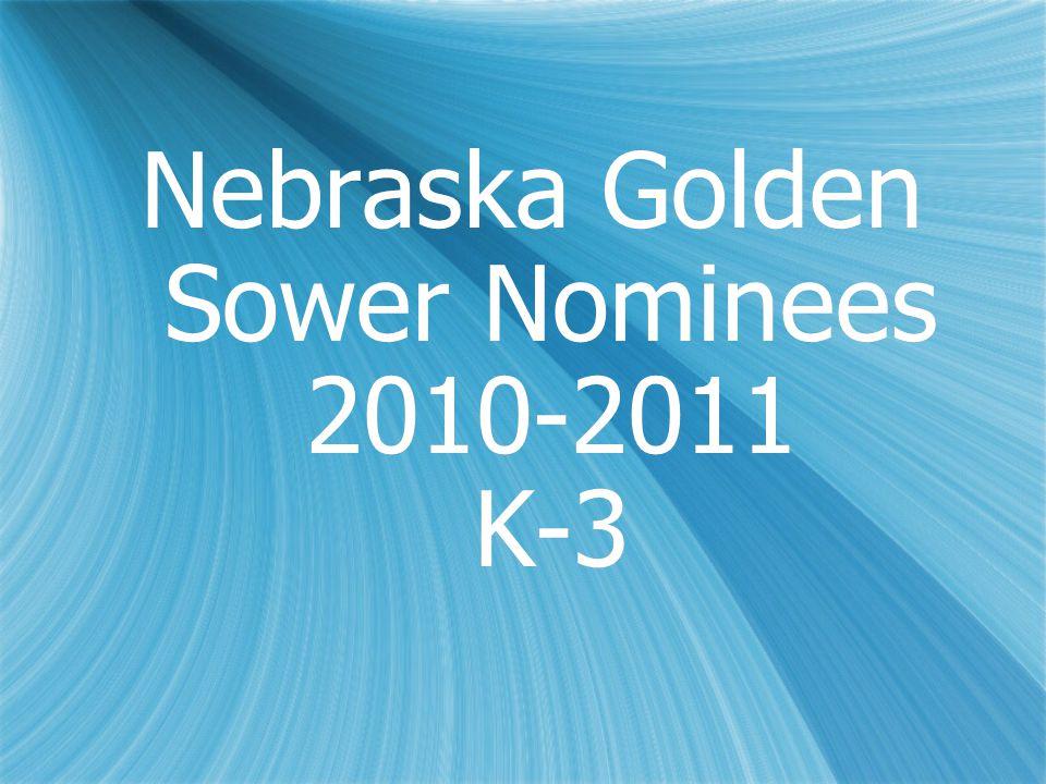 Nebraska Golden Sower Nominees 2010-2011 K-3