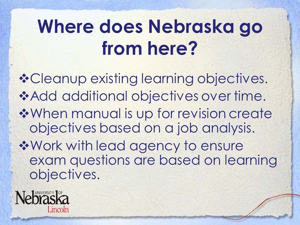 Where does Nebraska go from here.  Cleanup existing learning objectives.